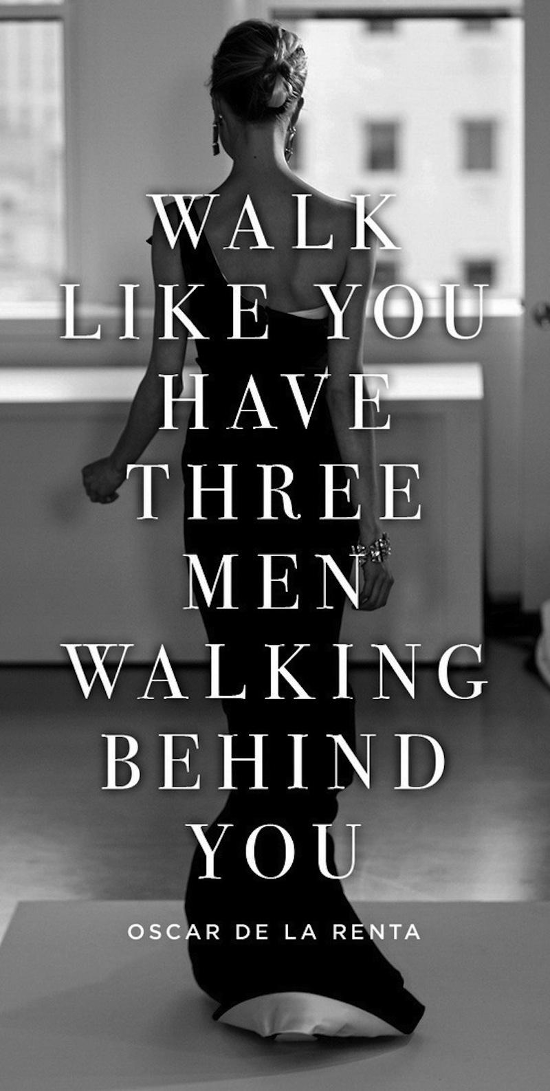 egy nő mindig úgy járjon, mintha egyszerre három férfi járna a nyomában